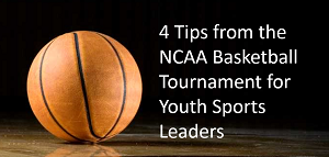 NCAA basketball tournament management tips